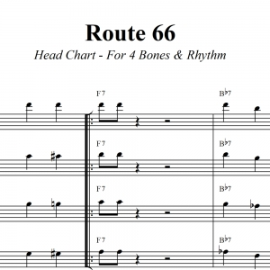 Route 66 - Head Chart for Trombone Quartet and Rhythm Section