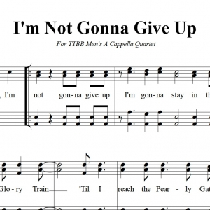 I'm Not Gonna Give Up - TTBB Sheet Music