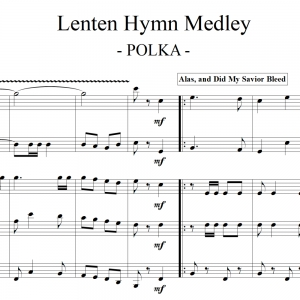 "Lenten Hymn Medley - for ""Hungry Five"" Polka Band"