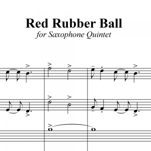 Red Rubber Ball - Paul Simon - for Saxophone Quintet