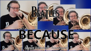 Beatles' BECAUSE with Trombones