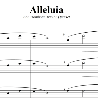 Alleluia - Larry Gatlin - For Trombone Trio/Quartet/Choir