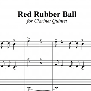 Red Rubber Ball - Paul Simon - for Clarinet Ensemble (5-pc)