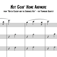 "Not Goin' Home Anymore (from ""Butch Cassidy and the Sundance Kid"") - Trombone Quartet/Choir"