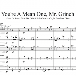 You're A Mean One, Mr. Grinch - For Trombone Choir