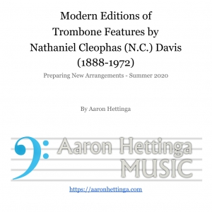 Arranging the Works of N.C. Davis for Trombone and Piano