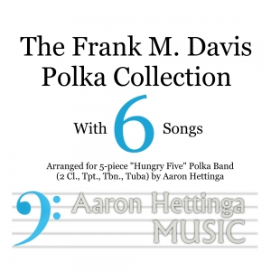 "6-Song Frank M. Davis Polka Collection - for ""Hungry Five"" Polka Band"