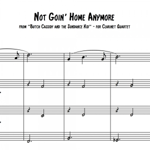 "Not Goin' Home Anymore (from ""Butch Cassidy and the Sundance Kid"") - Clarinet Quartet/Choir"